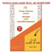 Limba si literatura romana - 25 de modele de teste - Pregatire pentru Evaluarea Nationala - CONFORM model MEC 02 NOV 2020 - clasa a VII-a imagine librariadelfin.ro