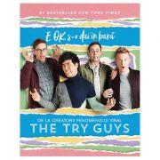 E OK s-o dai in bara - The Try Guys imagine librariadelfin.ro