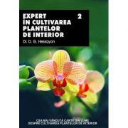 Expert In Cultivarea Plantelor De Interior 2 - D. G. Hessayon imagine librariadelfin.ro
