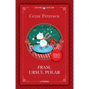Fram, ursul polar - Cezar Petrescu imagine librariadelfin.ro
