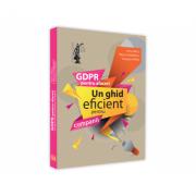GDPR pentru afaceri. Un ghid eficient pentru companii - Elena Grecu, Raluca Comanescu, Gabriela Trifan imagine librariadelfin.ro