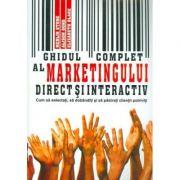 Ghidul complet al marketingului direct si interactiv - Merlin Stone, Alison Bond, Elisabeth Blake imagine librariadelfin.ro