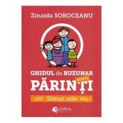 Ghidul de buzunar pentru parinti. Sfaturi utile - Zinaida Soroceanu imagine librariadelfin.ro