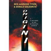 Origini - Neil deGrasse Tyson, Donald Goldsmith imagine librariadelfin.ro