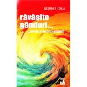 Ravasite ganduri... unele si de prin excursii - George Coca imagine librariadelfin.ro