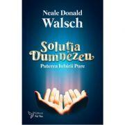 Solutia Dumnezeu - Neale Donald Walsch imagine librariadelfin.ro