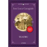 Teatru - Ion Luca Caragiale imagine librariadelfin.ro