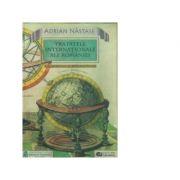 Tratatele internationale ale Romaniei - Adrian Nastase imagine librariadelfin.ro