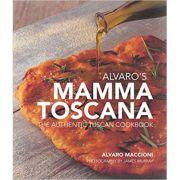 Alvaro's Mamma Toscana: The Authentic Tuscan Cookbook - Alvaro Maccioni imagine libraria delfin 2021