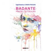 Badante pentru totdeauna - Ingrid Beatrice Coman-Prodan imagine librariadelfin.ro