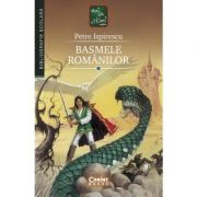 Basmele romanilor - Petre Ispirescu imagine librariadelfin.ro