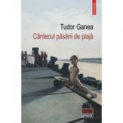 Cantecul pasarii de plaja - Tudor Ganea imagine librariadelfin.ro
