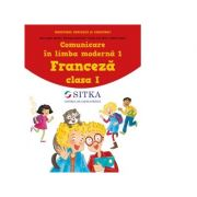 Comunicare in limba moderna 1. Franceza clasa I - Isabelle Grigore, Maria Angela Apicella, Dominique Guillemant, Claudia Alice Grosu imagine librariadelfin.ro