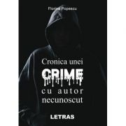Cronica unei crime cu autor necunoscut - Florina Popescu imagine librariadelfin.ro