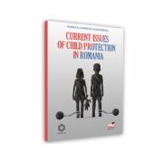 Current issues of child protection in Romania - Monica Luminita Alexandru imagine librariadelfin.ro