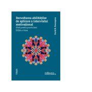 Dezvoltarea abilitatilor de aplicare a interviului motivational. Ghid pentru practicieni - David B. Rosengren imagine librariadelfin.ro