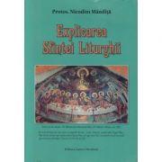Explicarea Sfintei Liturghii - Protos. Nicodim Mandita imagine libraria delfin 2021
