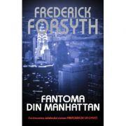 Fantoma din Manhattan - Frederick Forsyth imagine libraria delfin 2021