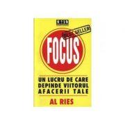 Focus. Un lucru de care depinde viitorul afacerii tale - Al Ries imagine librariadelfin.ro