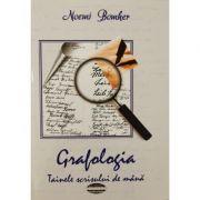 Grafologia. Tainele scrisului de mana - Noemi Bomher imagine librariadelfin.ro