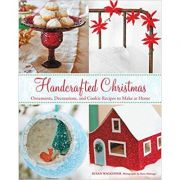 Handcrafted Christmas: Ornaments, Decorations, and Cookie Recipes to Make at Home - Susan Waggoner imagine libraria delfin 2021