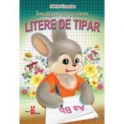 Invatam sa scriem Litere de Tipar - Silvia Ursache imagine librariadelfin.ro