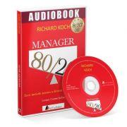 Manager 80/20. Zece metode pentru a deveni un lider grozav. Audiobook - Richard Koch imagine librariadelfin.ro
