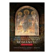 Marturii ortodoxe si istorice in spatiul romanesc, in secolele V-XVI - Stefan Staretu imagine libraria delfin 2021