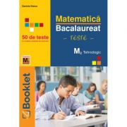 Matematica M2 Tehnologic. Bacalaureat - Teste - Daniela Stoica imagine librariadelfin.ro