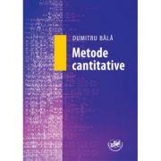 Metode cantitative - Dumitru Bala imagine librariadelfin.ro
