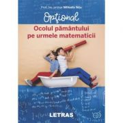 Ocolul Pamantului pe urmele matematicii. Optional - Mihaela Nitu imagine librariadelfin.ro