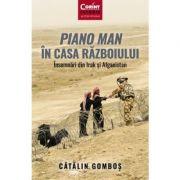 Piano Man in Casa Razboiului - Catalin Gombos imagine librariadelfin.ro