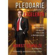 Pledoarie pentru excelenta - Horst Schulze imagine librariadelfin.ro