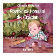 Povestea pomului de Craciun - Claudia Rogojan imagine librariadelfin.ro