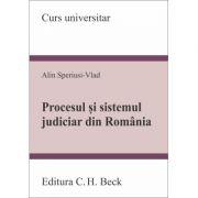 Procesul si sistemul judiciar din Romania - Alin Speriusi-Vlad imagine librariadelfin.ro