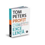 Profit din excelenta. Intampinarea curentului tech cu munca uimitoare si slujbe durabile - Tom Peters imagine librariadelfin.ro