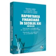 Raportarea financiara in secolul XXI Ed. 6 - Gheorghe Lepadatu, Doina Maria Tilea imagine librariadelfin.ro