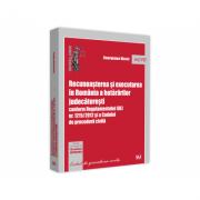 Recunoasterea si executarea in Romania a hotararilor judecatoresti conform Regulamentului (UE) nr. 1215/2012 si a Codului de procedura civila - George imagine librariadelfin.ro