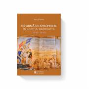 Reforma si expropriere in județul Dambovita (1945-1949) - Ionut Iurea imagine librariadelfin.ro