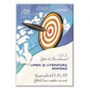 1, 2, 3... Gata de Bacalaureat! Limba și literatura română Vizează subiectele I, II și III Ghidul unei învățări eficiente imagine librariadelfin.ro