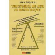 Triunghiul de aur al democratiei - Ioan Puscasu imagine librariadelfin.ro