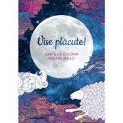 Vise placute. Carte de colorat pentru adulti - Claire Cater imagine librariadelfin.ro
