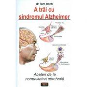 A trai cu sindromul Alzheimer - Tom Smith imagine librariadelfin.ro