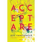 Acceptare (Trilogia Southern Reach, partea a III-a) - Jeff VanderMeer imagine libraria delfin 2021