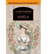Adela - Garabet Ibraileanu imagine librariadelfin.ro