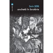 Ancheta in brutarie - Sorin Serb imagine libraria delfin 2021