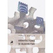 Arhitectura si algoritmi - Ionut Anton imagine libraria delfin 2021