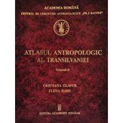 Atlasul antropologic al Transilvaniei. Vol. 2 - Cristiana Glavce, Elena Radu imagine libraria delfin 2021