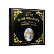 Basme mitologice - Petre Ispirescu, Alexandru Odobescu imagine librariadelfin.ro