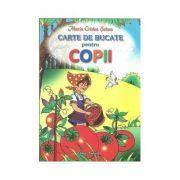 Carte de bucate pentru copii - Maria Cristea Soimu imagine libraria delfin 2021